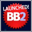 BB2 Launched